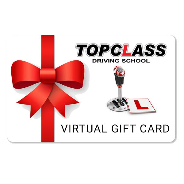 VIRTUAL GIFT CARD - Topclass Driving School